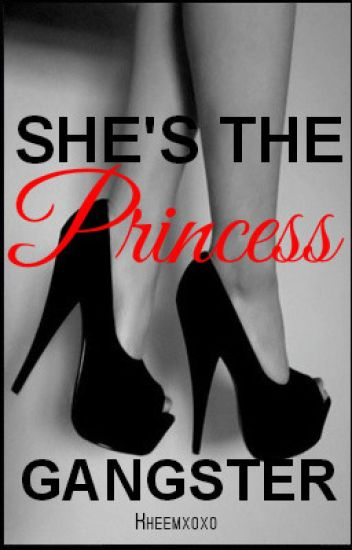 She's The Princess Gangster