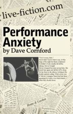Performance Anxiety by DaveCornford