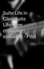 Suite Life in Glee (Suite Life/Glee crossover) episode 1 - Pilot by TheLittleB