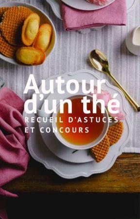 Autour d'un Thé by WattpadFicUrbaineFR