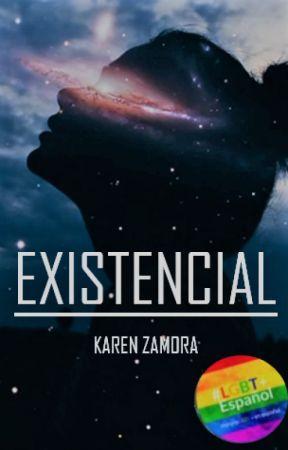 EXISTENCIAL© (HISTORIA CORTA) by karytodann