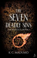 Anomalous: The Seven Deadly Sins [Drafting] by MadKea