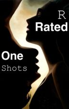 R rated one shots by IJustWantToSayHello5