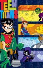 Teen Titans one shots  by GhostFoxGoddess1