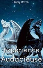 Expérience Audacieuse by TaeryRaven