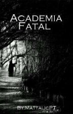 Academia Fatal by MattalicPT