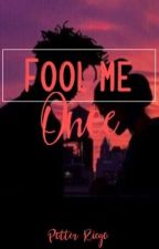 Fool Me Once by potterriego