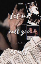 Déjame llamarte Crush || CONCLUIDA by IngridCojal