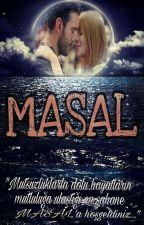 MASAL(KİRALIK AŞK 2.SEZON) by prensesgozyasi
