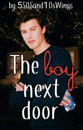 The Boy Next Door (Shawn Mendes FF) by 5SOSand1DsWings