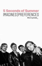 5SOS Imagines|Preferences by hollysuee_