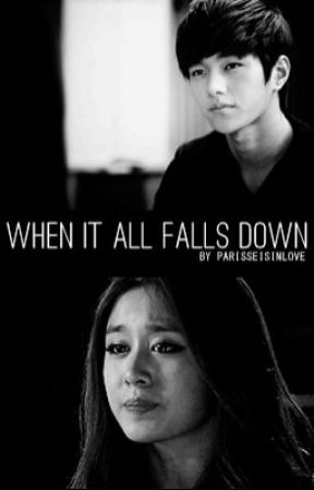When It All Falls Down by parisseisinlove
