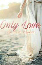 Only Love by ElsaZepeda