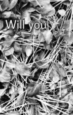 Will You by Fro_di