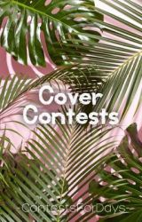 Cover Contests by -ContestsForDays-