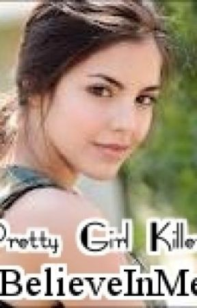 Pretty Girl Killer - Following in my fathers footsteps, Seeking Revenge by ibelieveinME