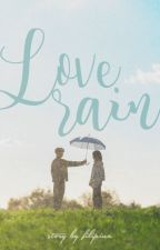 (Short Story) Love, Rain by Filipina
