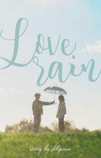 (Short Story) Love, Rain by Filipina