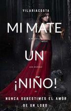 MI MATE UN ¡NIÑO! © by yilariacosta
