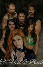 To Hell And Back (WWE Shield Fanfic) by JazzyVenecia46