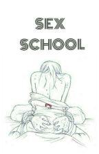 SCHOOL SEX by Dorissssssssss