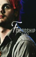 Friendship •muke• by S4tellite