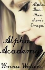 Alpha Academy. by WinnieWalters