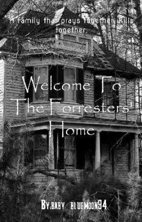 Welcome To The Forresters' Home by baby_bluemoon94