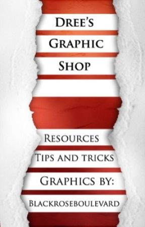 Dree's Graphic Shop and Tutorials by BlackRoseBoulevard