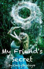 My Friend's Secret by EmilyShirley4