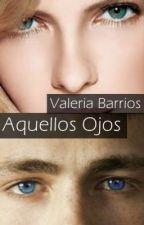 Aquellos ojos by valeriabarrios78