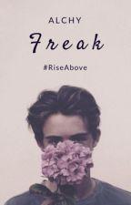 FREAK   #RiseAbove by annellyy