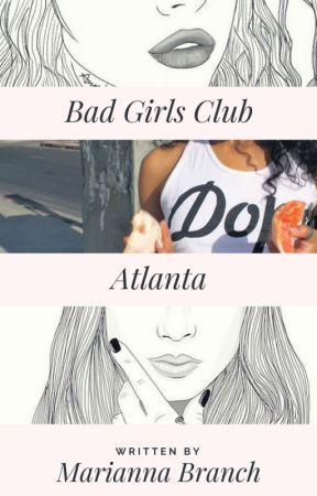 Bad Girls Club: Atlanta {SN.2} by UniqueMimi23