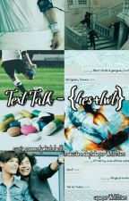 Text Talk • {hes+lwt} by wolfIstars