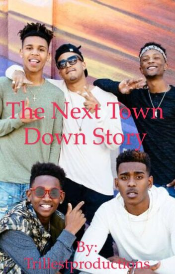 The Next Town Down Story - OfficialKaylaBitch - Wattpad