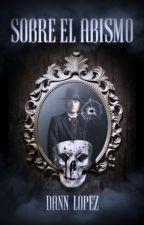 Sobre el abismo by Daniella_Lopez