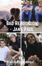 Bad Reputation- Jake Paul  by twilightreadings1