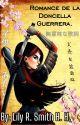 Romance de la doncella guerrera  [TERMINADA] by LilyGuarnerosZamora