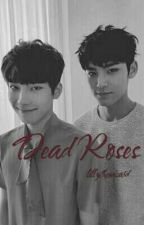 Dead Roses (Meanie) (COMPLETED) by -knockoffgucci