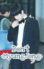 Don't <MyungJong> [M-preg] |PAUSADA| by MisIn_ifnt