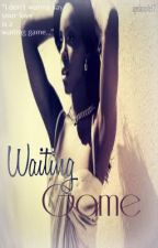Waiting Game (BWWM) [Short Story: COMPLETED] by aprilnicole17