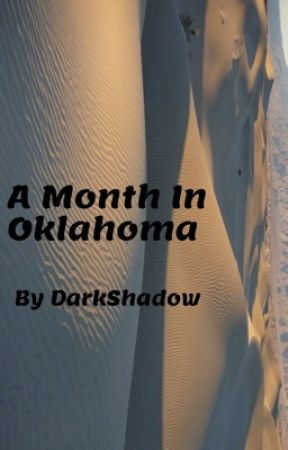 A month in Oklahoma  by darkshadow75