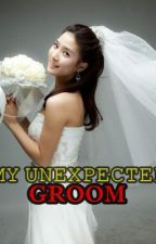 My Unexpected Groom by missinglove01