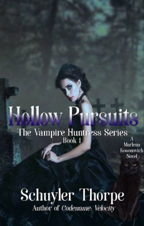 The Vampire Huntress-Book 1: Hollow Pursuits by SchuylerThorpe