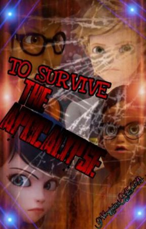 TO SURVIVE THE APOCALYPSE (ML) (ON HOLD) by miraculousdragon
