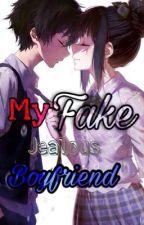 MY FAKE JEALOUS BOYFRIEND by KhayeVillaflor