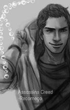Assassins Creed- Recomeço  by IanFontinele