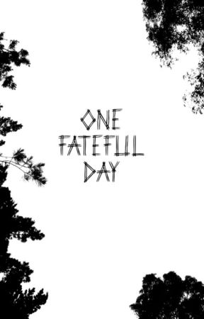 One Fateful Day by RileyMaddison-Finch