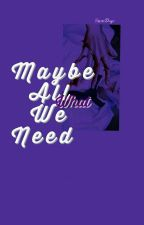 Maybe All What We Need ↪ TaeTen  by BaoziDays