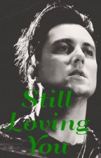 Still Loving You (Synyster Gates Series: Book 4) by nickisevenfold